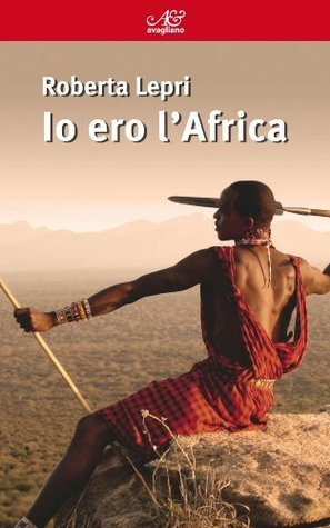 Io ero lAfrica: 74  by  Roberta Lepri