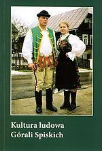 Kultura ludowa Górali Spiskich  by  Urszula Janicka-Krzywda