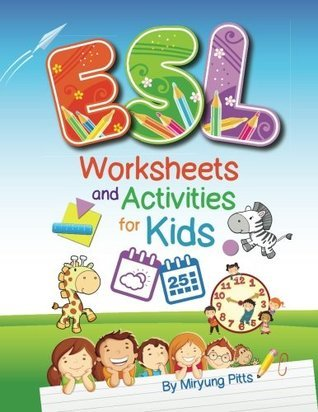 ESL Worksheets and Activities for Kids Miryung Pitts