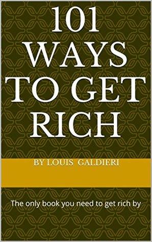 101 ways to get rich Louis Galdieri