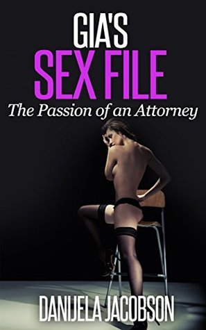Gias Sex File: The Passion of an Attorney Danijela Jacobson