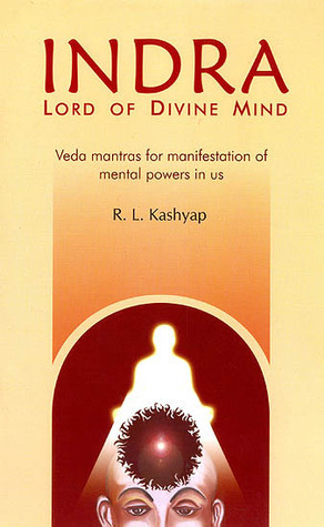 Indra: Lord of Divine Mind  by  Rangasami L. Kashyap