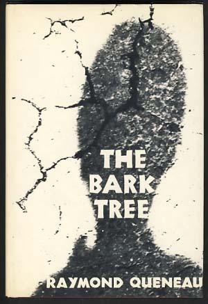 Bark Tree  by  Raymond Queneau