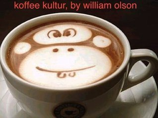 koffee kultur - a short story  by  William Olson