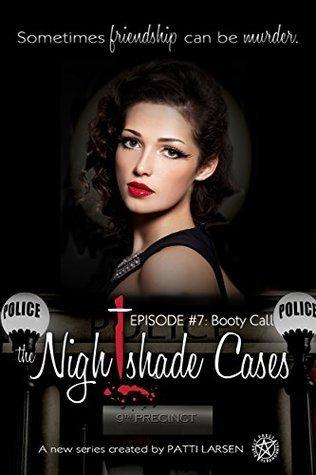 Booty Call (The Nightshade Cases #7) Patti Larsen