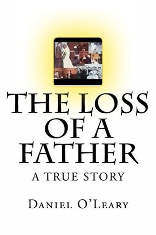 The Loss of a Father  by  Daniel OLeary