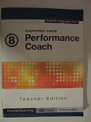 Common Core Performance Coach English Language Arts Grade 8, Teacher Edition 2015  by  Triumph Learning