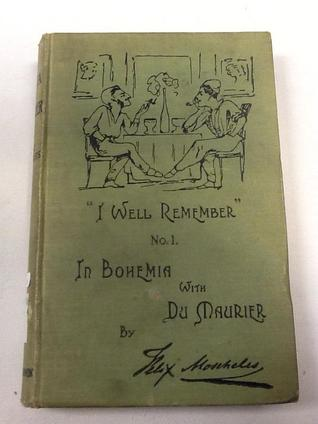 In Bohemia with Du Maurier: I Well Remember No.1 Felix Moscheles