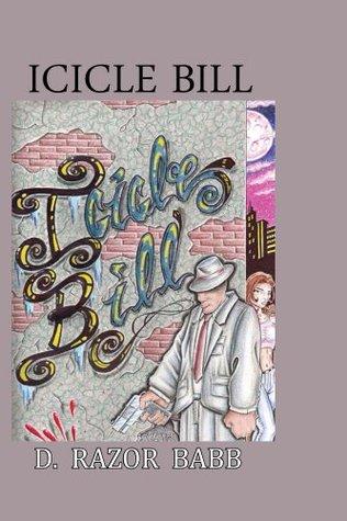 Icicle Bill (L.A. Storyz Book 3) D. Razor Babb