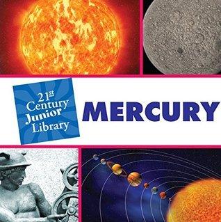 Mercury (21st Century Junior Library: Solar System)  by  Ariel Kazunas