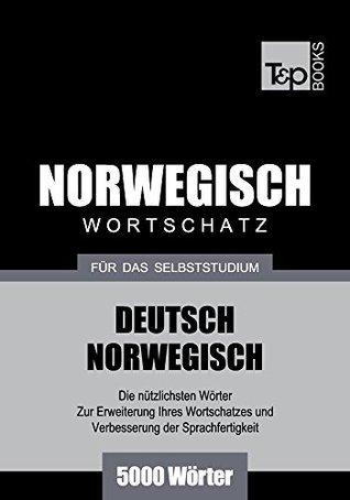 Wortschatz Deutsch-Norwegisch für das Selbststudium. 5000 Wörter Andrey Taranov