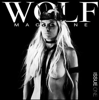 Wolf Magazine Issue One  by  Wolf Magazine