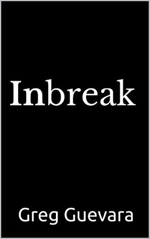 Inbreak Greg Guevara