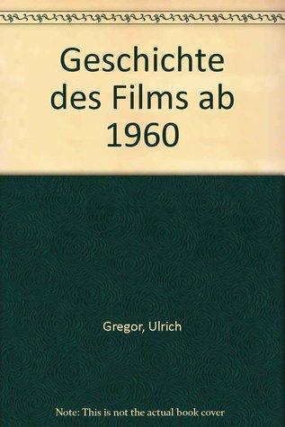 Geschichte des films Ulrich Gregor