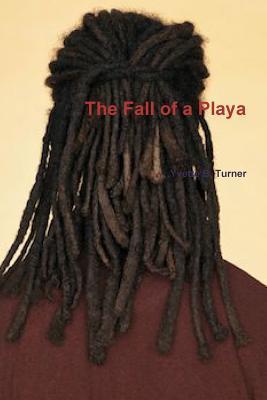 The Fall of a Playa  by  Yvette B Turner