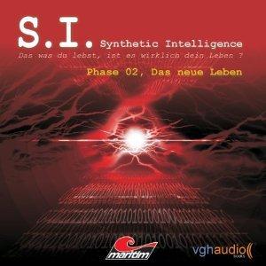 Phase 02: Das neue Leben  (S. I. - Synthetic Intelligence, #2) James A. Owen