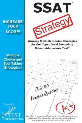 SSAT Strategies: Winning Strategies for the Upper Level Secondary School Admissions Test  by  Complete Test Preparation TEam