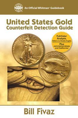United States Gold Counterfeit Detection Guide Bill Favaz