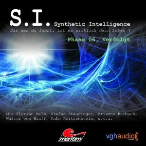 Phase 06: Verfolgt (S. I. - Synthetic Intelligence, #6)  by  James A. Owen