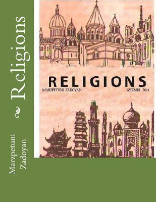 Religions: The Worlds Religions Marzpetuni Zadoyan