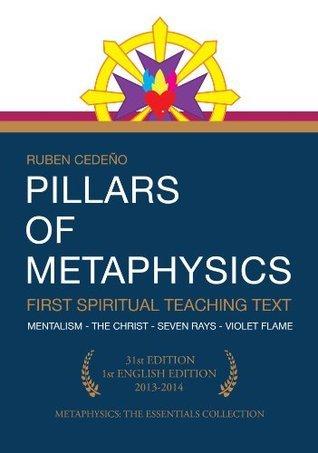 Pillars of Metaphysics: First Spiritual Teaching Text Rubén Cedeño