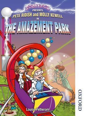 Scientifica Reader Year 8 Scientifica Presents the Amazement Park  by  Louise Petheram