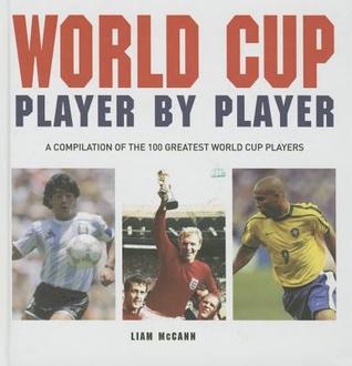 World Cup player  by  player by Liam McCann