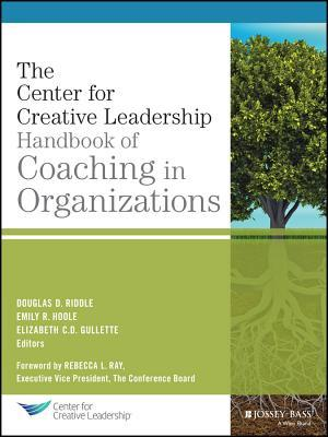 The CCL Handbook of Coaching in Organizations  by  Douglas Riddle