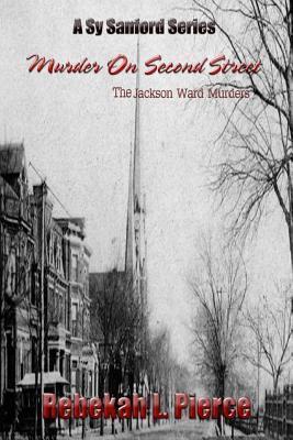Murder on Second Street: The Jackson Ward Murders Rebekah L Pierce