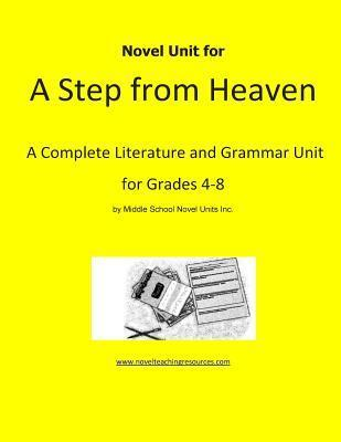 Novel Unit for a Step from Heaven: A Complete Literature and Grammar Unit for Grades 4-8 Novel Units, Inc.