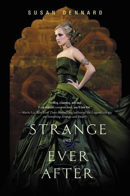 Strange and Ever After (Something Strange and Deadly, #3)  by  Susan Dennard