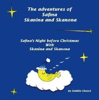Safinas Night Before Christmas with Skanina and Skanona  by  Debbie Chass