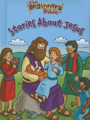 The Beginner S Bible Stories about Jesus  by  Kelly Pulley