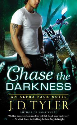 Chase the Darkness (Alpha Pack, #7)  by  J.D. Tyler