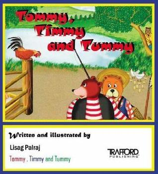 Tommy, Timmy and Tummy  by  Lisag Palraj