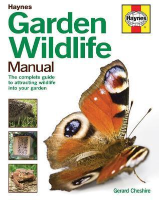 Garden Wildlife Manual: The complete guide to attracting wildlife into your garden  by  Gerard Cheshire