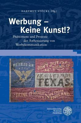 Werbung - Keine Kunst!?: Phanomene Und Prozesse Der Asthetisierung Von Werbekommunikation  by  Flora Stadler