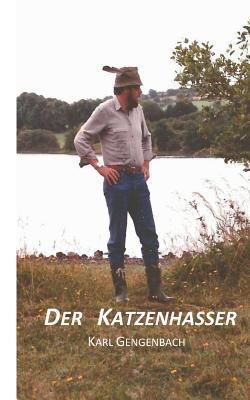 Der Katzenhasser  by  Karl Gengenbach