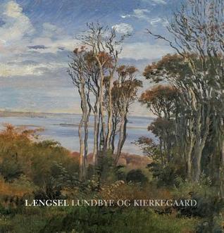 Laengsel: Lundbye Og Kierkegaard  by  Bente Bramming