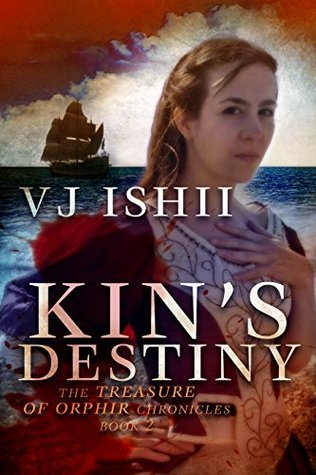 Kins Destiny (The Treasure of Orphir Chronicles Book 2)  by  V.J. Ishii