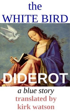 The White Bird: A Blue Story Denis Diderot