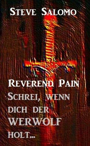 Reverend Pain 2 - Schrei, wenn dich der Werwolf holt... Steve Salomo
