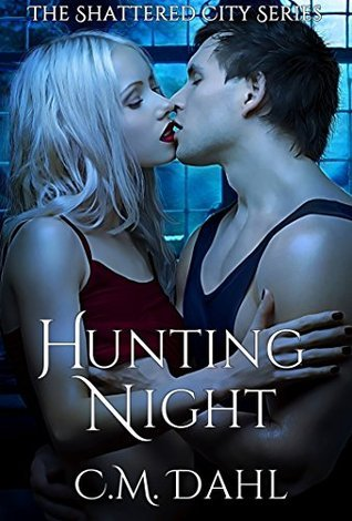 Hunting Night (Shattered City #2)  by  C.M. Dahl