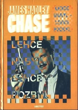 Lehce nabyl - lehce pozbyl  by  James Hadley Chase