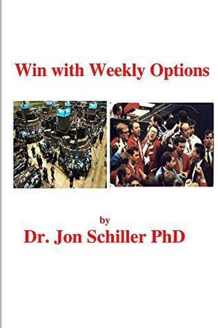 Win With Weekly Options Dr. Jon Schiller PhD
