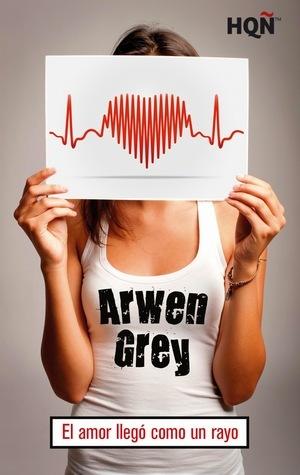 El amor llegó como un rayo  by  Arwen Grey
