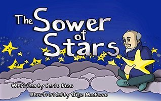 The Sower of Stars: a story about environment preservation, pollution and respect Beto Dias