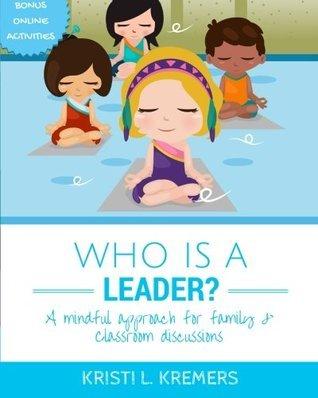Who Is a Leader? Kristi L. Kremers