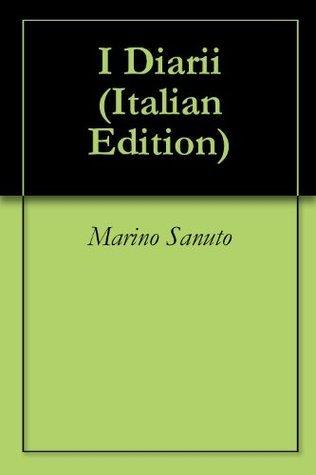 I Diarii  by  Marino Sanuto