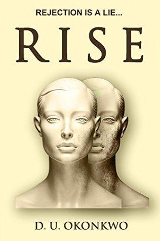 Rise: A Novel: Rejection is a lie... D.U. Okonkwo